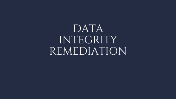 5 steps to perform a Data Integrity Remediation